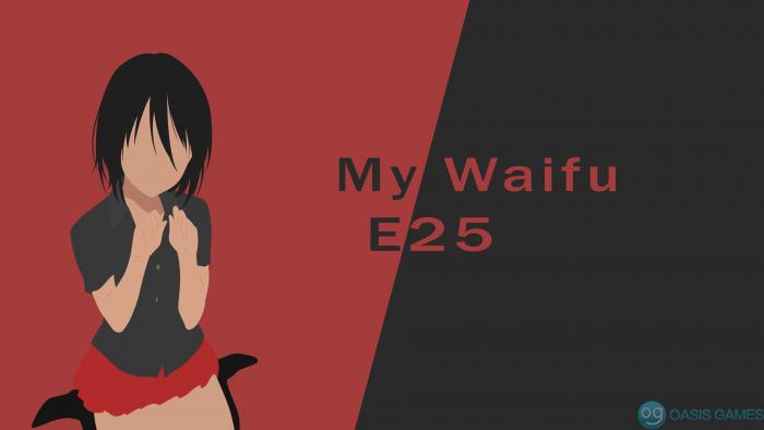 My Waifu E25 [Minimalist]